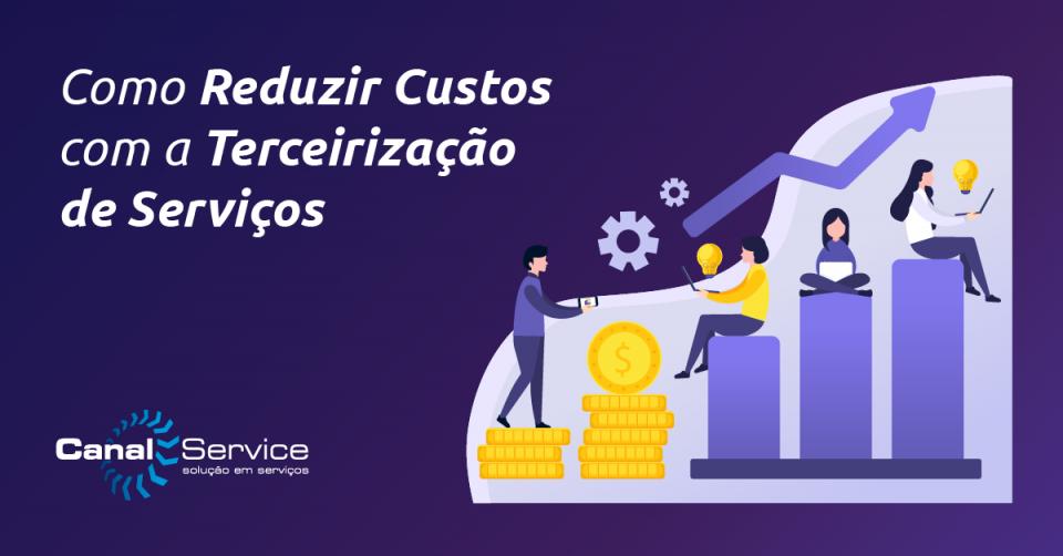 como reduzir custos com a terceirização de serviços